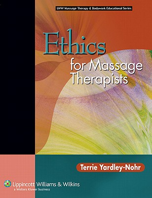Ethics for Massage Therapists By Yardley-nohr, Terrie